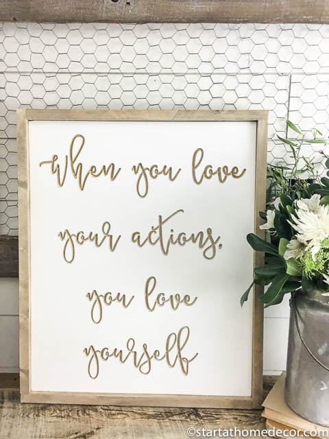 Engraved Signs by Start at Home Decor. When you love your actions you love yourself.